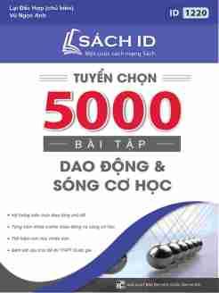 tuyen-chon-5000-bai-tap-dao-dong-va-song-co-hoc